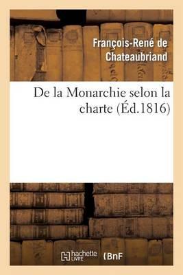 de la Monarchie Selon La Charte: Avec Des R�flexions Sur La Session de la Chambre de 1815 - Histoire (Paperback)