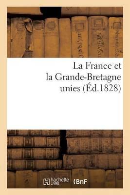 La France Et La Grande-Bretagne Unies - Histoire (Paperback)