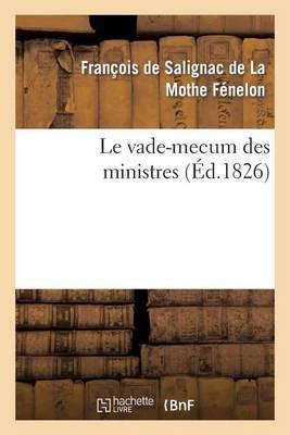 Le Vade-Mecum Des Ministres, - Sciences Sociales (Paperback)