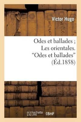 """Odes Et Ballades Les Orientales. Odes Et Ballades"""""""" - Litterature (Paperback)"""