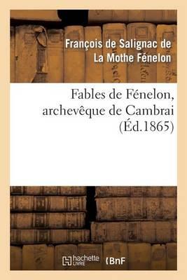 Fables de F�nelon, Archev�que de Cambrai - Litterature (Paperback)