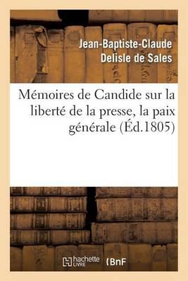 M�moires de Candide Sur La Libert� de la Presse, La Paix G�n�rale - Histoire (Paperback)
