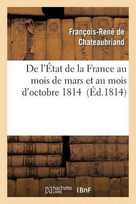 de L'A0/00tat de La France Au Mois de Mars Et Au Mois D'Octobre 1814 - Histoire (Paperback)