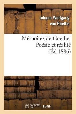 M�moires de Goethe. Po�sie Et R�alit� - Litterature (Paperback)