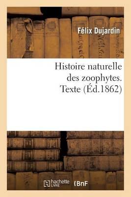 Histoire Naturelle Des Zoophytes: �chinodermes. Texte - Sciences (Paperback)