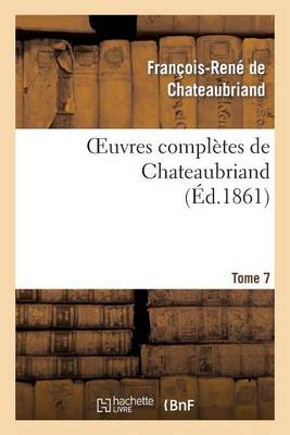 Oeuvres Compl�tes de Chateaubriand. Tome 07 - Litterature (Paperback)