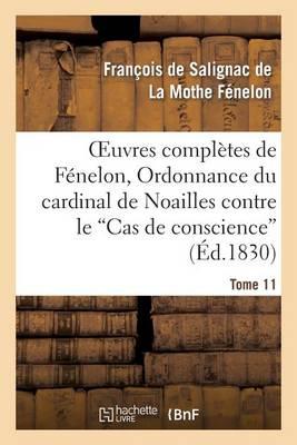 Oeuvres Compl�tes de F�nelon, Tome XI. Ordonnance Du Cardinal de Noailles - Litterature (Paperback)