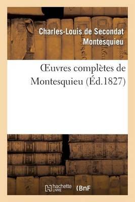 Oeuvres Compl�tes de Montesquieu (�d.1827) - Litterature (Paperback)