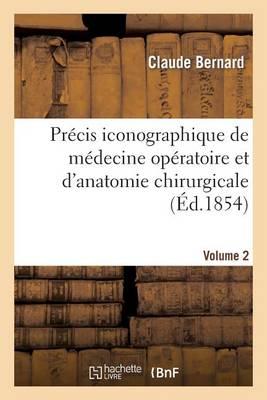 Pr�cis Iconographique de M�decine Op�ratoire Et d'Anatomie Chirurgicale (Vol 2 - Descriptions) - Sciences (Paperback)