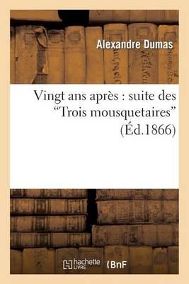 """Vingt ANS Apr�s, Suite Des """"trois Mousquetaires"""" - Litterature (Paperback)"""