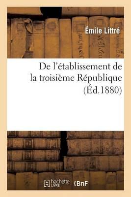 de l' tablissement de la Troisi me R publique - Histoire (Paperback)