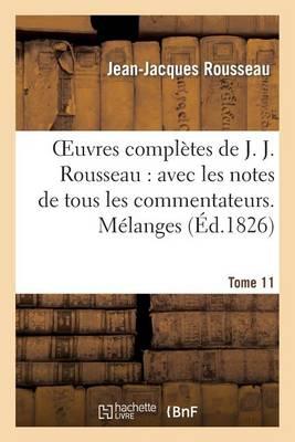 Oeuvres Compl�tes de J. J. Rousseau. T. 11 M�langes - Litterature (Paperback)