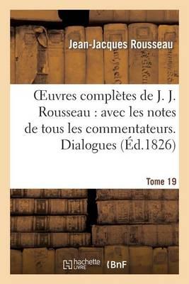 Oeuvres Compl�tes de J. J. Rousseau. T. 19 Dialogues T2 - Litterature (Paperback)