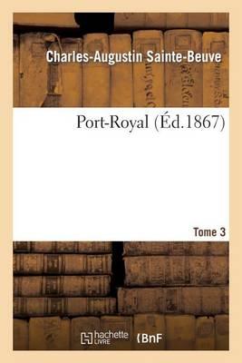 Port-Royal. T. 3 - Litterature (Paperback)