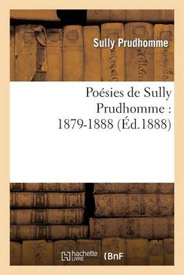 Po�sies de Sully Prudhomme: 1879-1888 - Litterature (Paperback)