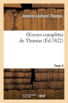 Oeuvres Completes de Thomas, T. 3 - Litterature (Paperback)