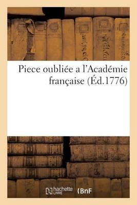 Piece Oubli�e a l'Acad�mie Fran�aise - Litterature (Paperback)