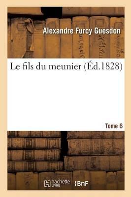 Le Fils Du Meunier Tome 6 - Litterature (Paperback)