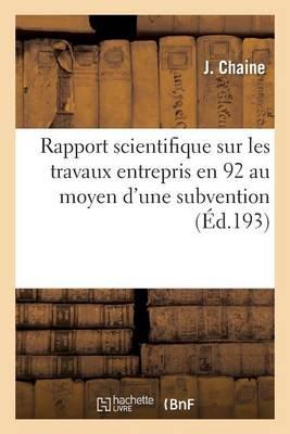 Rapport Scientifique Sur Les Travaux Entrepris En 1912 - Sciences (Paperback)