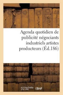 Agenda Quotidien de Publicit� Contenant Les Adresses Et Les Annonces Des Principaux Fabricants - Generalites (Paperback)
