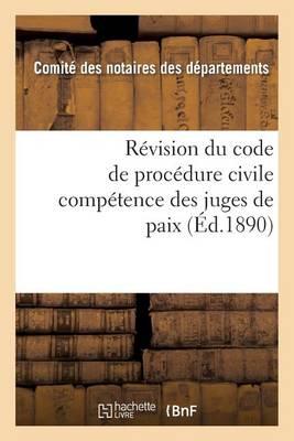 R�vision Du Code de Proc�dure Civile: Comp�tence Des Juges de Paix 2e �dition - Sciences Sociales (Paperback)