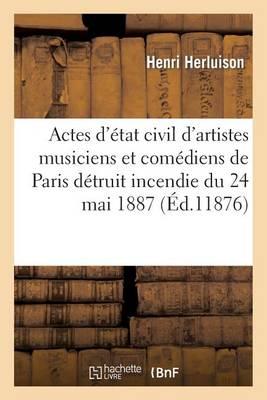 Actes d'�tat Civil d'Artistes Musiciens Et Com�diens Extraits Des Registres de l'H�tel de Ville - Sciences Sociales (Paperback)
