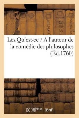 """Les Qu'est-Ce ? a l'Auteur de la Com�die Des """"philosophes"""" - Litterature (Paperback)"""