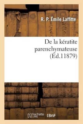 de la K�ratite Parenchymateuse - Sciences (Paperback)