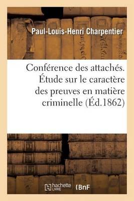 Conf rence Des Attach s. tude Sur Le Caract re Des Preuves En Mati re Criminelle - Sciences Sociales (Paperback)