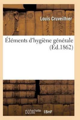 �l�ments d'Hygi�ne G�n�rale - Sciences (Paperback)