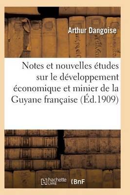 Etudes Sur Le D�veloppement �conomique Et Minier de la Guyane Fran�aise - Sciences Sociales (Paperback)