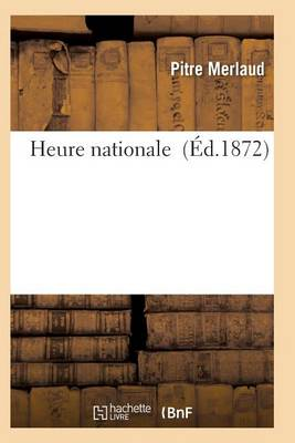 Heure Nationale - Litterature (Paperback)