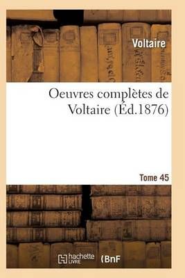 Oeuvres Compl tes de Voltaire. Tome 45 - Litterature (Paperback)