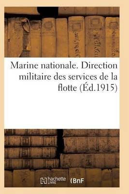 Marine Nationale. Direction Militaire Service Du Personnel Militaire de la Flotte 4e �d - Sciences Sociales (Paperback)