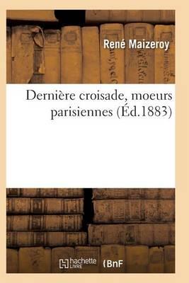 Derni�re Croisade, Moeurs Parisiennes - Litterature (Paperback)
