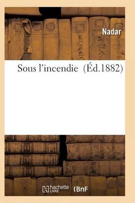 Sous l'Incendie - Litterature (Paperback)