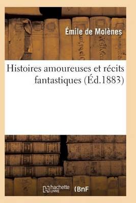 Histoires Amoureuses Et R cits Fantastiques - Litterature (Paperback)