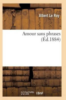 Amour Sans Phrases - Litterature (Paperback)