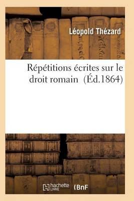 R�p�titions �crites Sur Le Droit Romain - Sciences Sociales (Paperback)