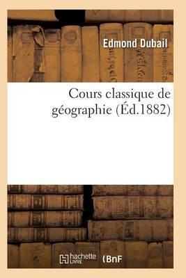 Cours Classique de G ographie - Histoire (Paperback)