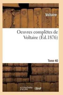 Oeuvres Compl�tes de Voltaire. Tome 40 - Litterature (Paperback)