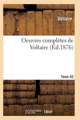 Oeuvres Compl�tes de Voltaire. Tome 42 - Litterature (Paperback)