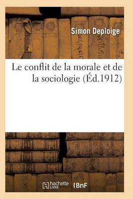 Le Conflit de la Morale Et de la Sociologie 2e �d - Sciences Sociales (Paperback)
