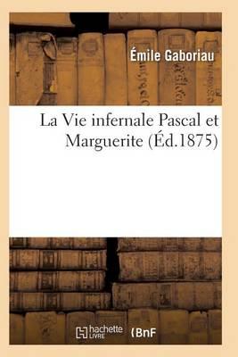 La Vie Infernale Pascal Et Marguerite - Litterature (Paperback)