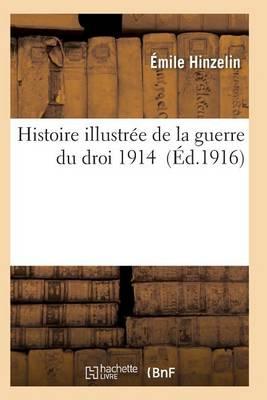 Histoire Illustr�e de la Guerre Du Droit. 1914 - Histoire (Paperback)