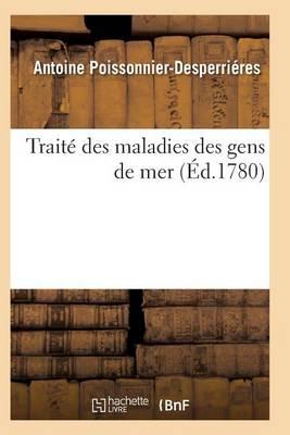 Trait� Des Maladies Des Gens de Mer - Sciences (Paperback)
