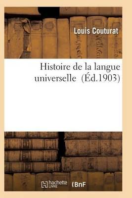 Histoire de la Langue Universelle - Langues (Paperback)