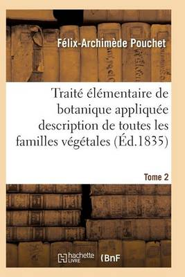 Trait� �l�mentaire de Botanique Appliqu�e Les Familles V�g�tales T02 - Sciences (Paperback)