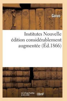 Institutes Nouvelle �dition Consid�rablement Augment�e - Sciences Sociales (Paperback)