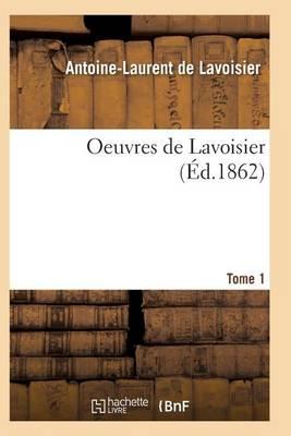 Oeuvres de Lavoisier. Tome 1 - Sciences (Paperback)